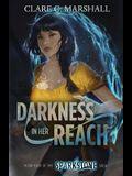 Darkness In Her Reach