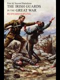 Irish Guards in the Great War: The 1st and 2nd Battalions