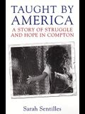 Taught by America: A Story of Struggle and Hope in Compton