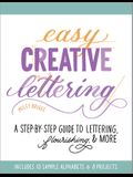 Easy Creative Lettering: A Step-By-Step Guide to Lettering, Flourishing, and More