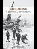 Mudlarking: A Historical Sourcebook