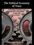The Political Economy of Trust: Institutions, Interests, and Inter-Firm Cooperation in Italy and Germany