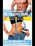 Lose Weight And Be Healthy Now: Forty Science-Based Weight Loss Tips to Transform Your Life