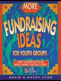 More Great Fundraising Ideas for Youth Ministry: Over 150 More Easy-To-Use Money-Makers That Really Work