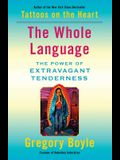 The Whole Language: The Power of Extravagant Tenderness