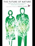 The Future of Nature: Writing on a Human Ecology from Orion Magazine