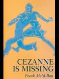 Cezanne Is Missing