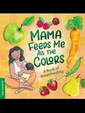 Mama Feeds Me All the Colors: A Book of Breastfeeding