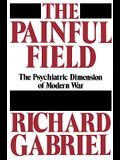 The Painful Field: The Psychiatric Dimension of Modern War