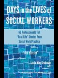 Days in the Lives of Social Workers: 62 Professionals Tell Real-Life Stories From Social Work Practice