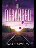 The Deranged: A Young Adult Dystopian Romance - Book One