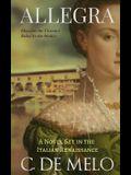 Allegra: A Novel Set in the Italian Renaissance