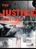 Justice Mission: A Video-Enhanced Curriculum Reflecting the Heart of God for the Oppressed of the World [With Video]