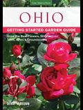 Ohio Getting Started Garden Guide: Grow the Best Flowers, Shrubs, Trees, Vines & Groundcovers
