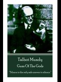 Talbot Mundy - Guns Of The Gods: Silence is the only safe answer to silence.