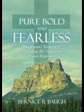 Pure Bold and Fearless: One Woman's Testimony of Overcoming, Her Visions, and Personal Experiences.
