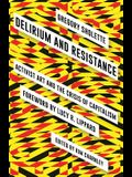 Delirium and Resistance: Activist Art and the Crisis of Capitalism