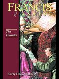The Founder, Francis of Assisi: Early Documents: Volume II