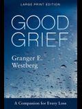 Good Grief: Large Print