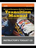 Advanced Emergency Medical Technician Transition Manual Instructor's Toolkit CD-ROM