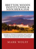 Bretton Woods Institutions & Neoliberalism: Historical Critique of Policies, Structures, & Governance of the International Monetary Fund & the World B
