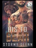His to Bear [Bear Essentials] (The Stormy Glenn ManLove Collection)