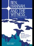 Ben, Hannah and the Witness: And Other Christmas Scripts