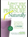 Lower Your Blood Pressure Naturally: Drop Pounds and Slash Your Blood Pressure in 6 Weeks Without Drugs