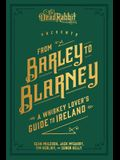 From Barley to Blarney: A Whiskey Lover's Guide to Ireland
