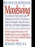 Moodswing: Dr. Fieve on Depression: The Eminent Psychiatrist Who Pioneered the Use of Lithium in America Reveals a Revolutionary