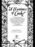 A Hastiness of Cooks: : A Practical Handbook for Use in Deciphering the Mysteries of Historic Recipes and Cookbooks, For Living-History Reen