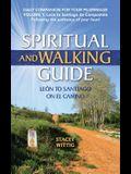 Spiritual and Walking Guide: Leon to Santiago on El Camino
