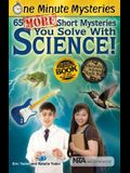 65 More Short Mysteries You Solve with Science!