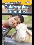 Niños Fantásticos: Cuidar a Los Animales (Fantastic Kids: Care for Animals)
