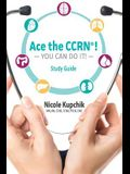 Ace the CCRN You Can Do It! Study Guide