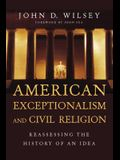 American Exceptionalism and Civil Religion: Reassessing the History of an Idea