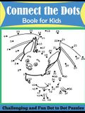 Connect the Dots Book for Kids: Challenging and Fun Dot to Dot Puzzles