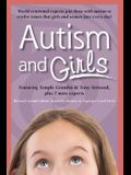 Autism and Girls: World-Renowned Experts Join Those with Autism Syndrome to Resolve Issues That Girls and Women Face Every Day! New Upda