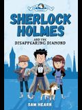 Sherlock Holmes and the Disappearing Diamond (Baker Street Academy #1), Volume 1