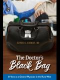 The Doctor's Black Bag: 51 Years as a General Physician in the Rural West