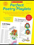 Perfect Poetry Playlets: Read-Aloud Reproducible Mini Plays That Boost All-Important Speaking and Fluency Skills to Meet the Common Core