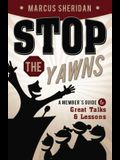 Stop the Yawns: A Member's Guide to Great Talks and Lessons
