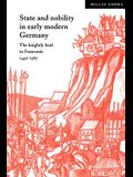 State and Nobility in Early Modern Germany: The Knightly Feud in Franconia, 1440 1567