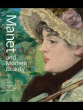 Manet and Modern Beauty: The Artist's Last Years