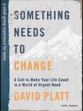 Something Needs to Change - Teen Bible Study Book: A Call to Make Your Life Count in a World of Urgent Need