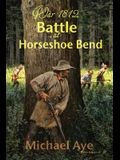 Battle at Horseshoe Bend