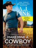 Make Mine a Cowboy: Two Full Books for the Price of One