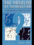 The Problem of Information: An Introduction to Information Science