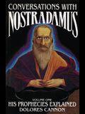 Conversations with Nostradamus: His Prophecies Explained