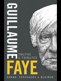Guillaume Faye: Truths and Tributes